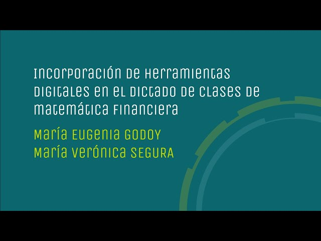 Incorporación de herramientas digitales en el dictado de clases de matemática financiera