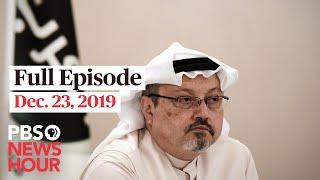 PBS NewsHour live episode, Dec 23, 2019