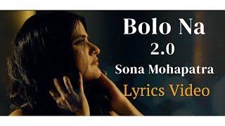 BOLO NA 2.0 LYRICS VIDEO   Sona Mohapatra   Munna Dhiman  Ram Sampath   Omgrown Music