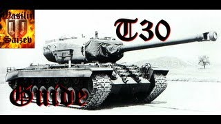 World of Tanks - T30 - die Kanone Gottes