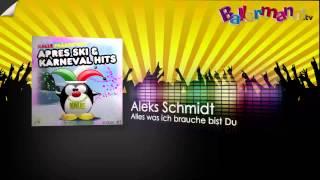 Aleks Schmidt - Alles was ich brauche bist Du