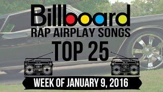 Top 25 - Billboard Rap Airplay Songs | Week of January 9, 2016