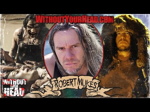 Robert Mukes of House of 1000 Corpses Without Your Head Interview