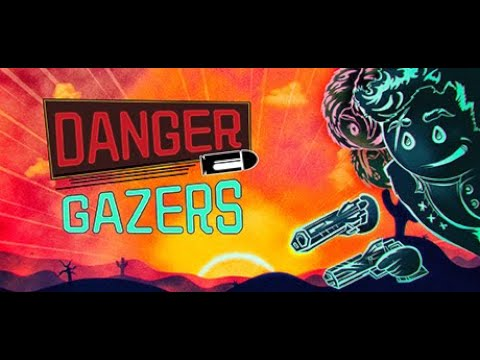 Let's Play : Danger Gazers |
