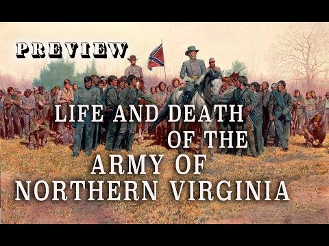 """Life & Death of the Army of Northern Virginia"" DVD Trailer"