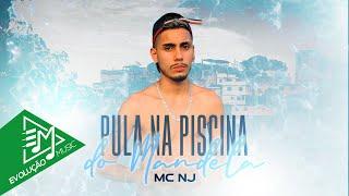 MC NJ - Pula Na Piscina do Mandela