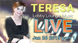 Teresa Sing Live - Lobby Lounge Music - Jan  26 2019 part 1