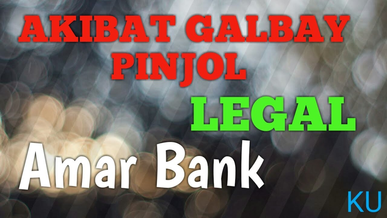 Akibat Galbay Pinjol Legal,bank Amar - YouTube