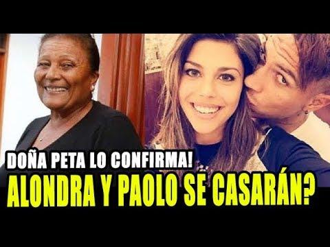 DOÑA PETA CONFIRMA QUE PAOLO GUERRERO Y ALONDRA GARCIA SE CASARÁN?