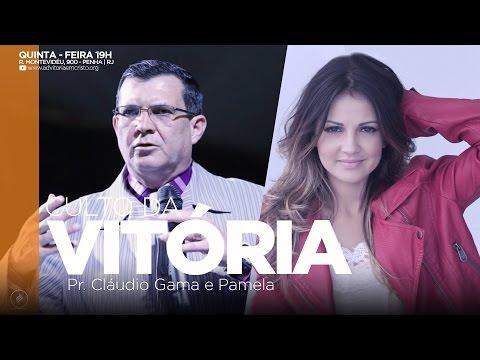 Culto de Vitória | Pr. Cláudio Gama e...