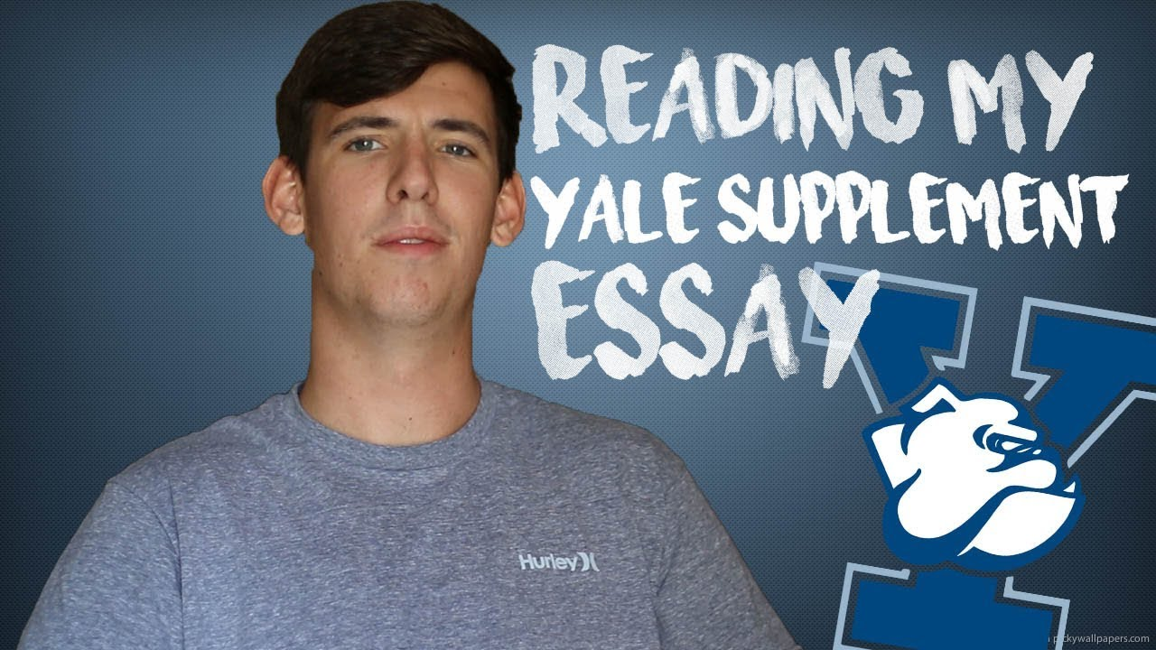 reading my accepted yale supplement essay  reading my accepted yale supplement essay