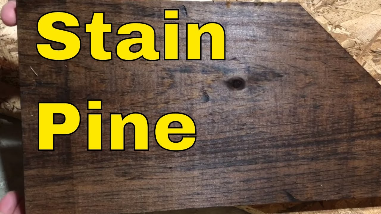 How To Stain Pine Wood Tutorial Youtube