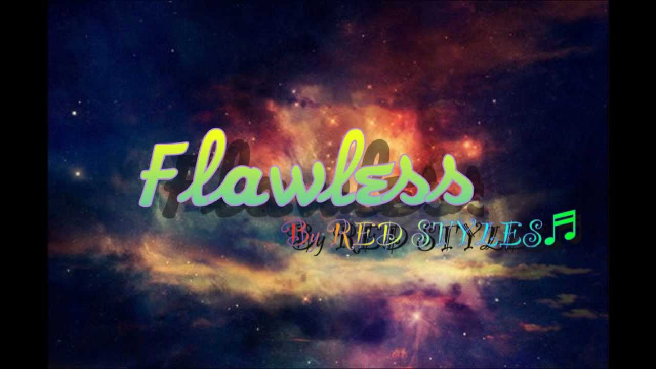 Baby Youre Flawless You Are The Type Girl Youtube