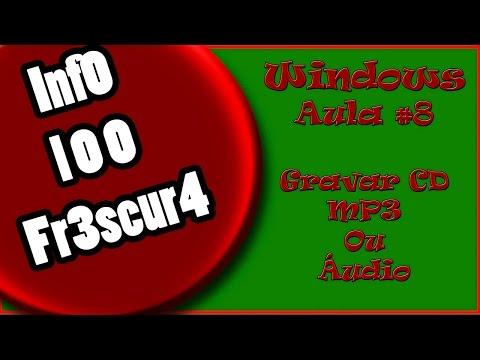 Info100Frescura - Aula 8 - Como Gravar CD MP3 ou Áudio (SEM INSTALAR PROGRAMAS)
