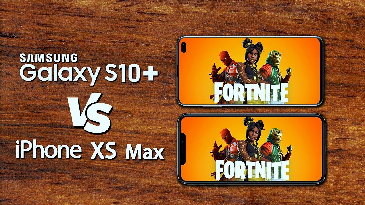 Fortnite: Samsung Galaxy S10+ vs iPhone XS Max - Which Phone for Gaming?