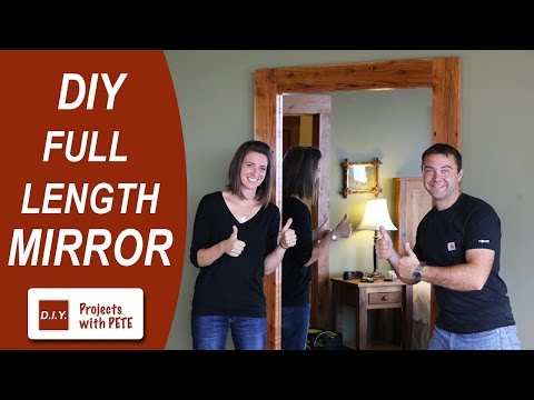 How to Make a Full Length Mirror