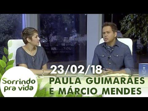 Sorrindo Pra Vida de 23/02/18 - Paula Guimarães e Márcio Mendes