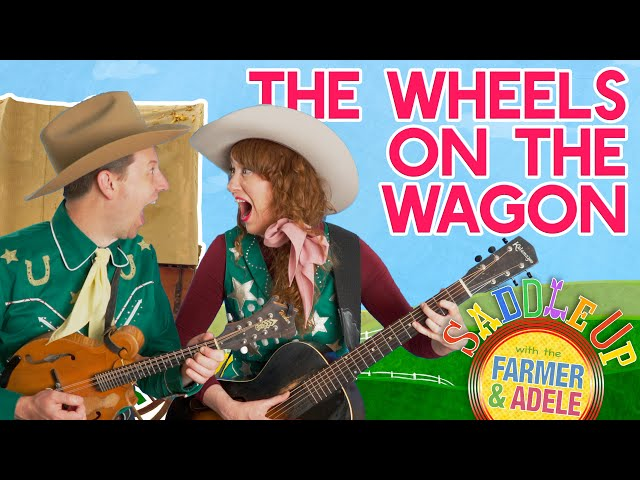 Saddle Up: The Wheels On The Wagon Go Round And Round