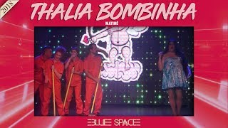 Blue Space Oficial - Thalia Bombinha e Ballet - 12.08.18