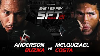 MELQUIZAEL COSTA VS ANDERSON BUZIKA SFT 21