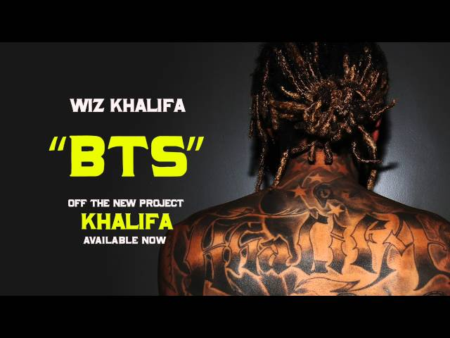Wiz Khalifa - BTS [Official Audio]