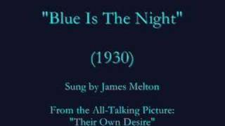 """Blue Is The Night"" (1930) James Melton - Tenor"