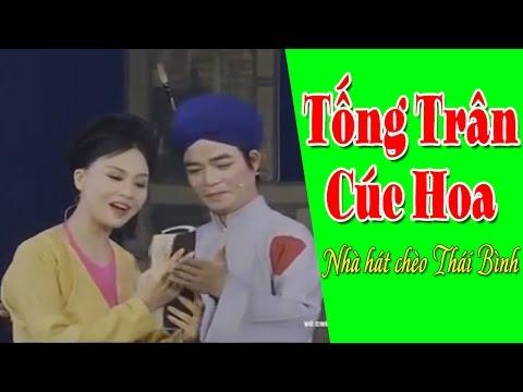Hát Chèo Thái Bình 2017 | Tống Trân Cúc Hoa Full - Nhà hát chèo Thái Bình | Sân Khấu Chèo Việt Nam