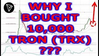 WHY I BOUGHT 10,000 TRON (TRX) IN 2018?