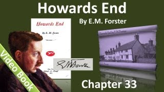 Chapter 33 - Howards End by E. M. Forster