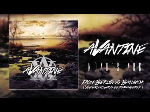 Avantine - From Berlin to Bangkok (You Will Always Be Remembered)