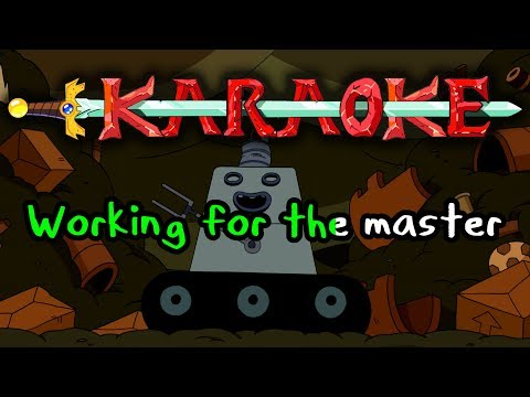 Working For The Master (NEPTR's rap) - Adventure Time Karaoke
