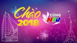 Chương trình nghệ thuật đặc sắc Gala Chào 2018 cùng NTV