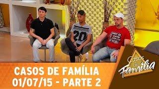 Casos de Família (01/07/15) - Para com isso... Você é gay e quer pagar de machão?  - Parte 2