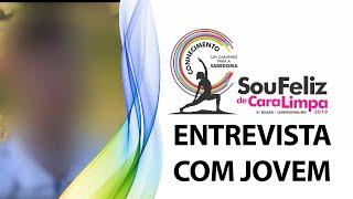 ENTREVISTA COM JOVEM (GRUPO LEVANTA DE NOVO) | SOU FELIZ DE CARA LIMPA