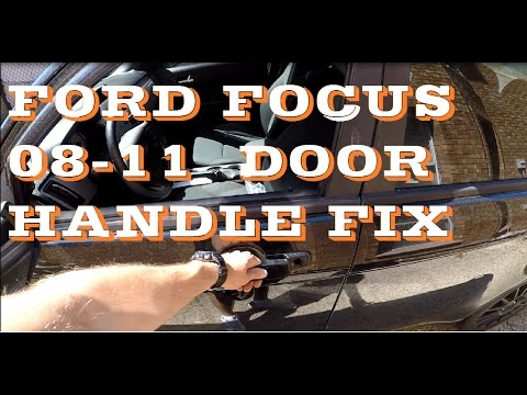 How To Fix 2008 2011 Ford Focus Door Handle Youtube