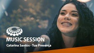 Catarina Santos - Tua Presença [ MUSIC SESSION ]