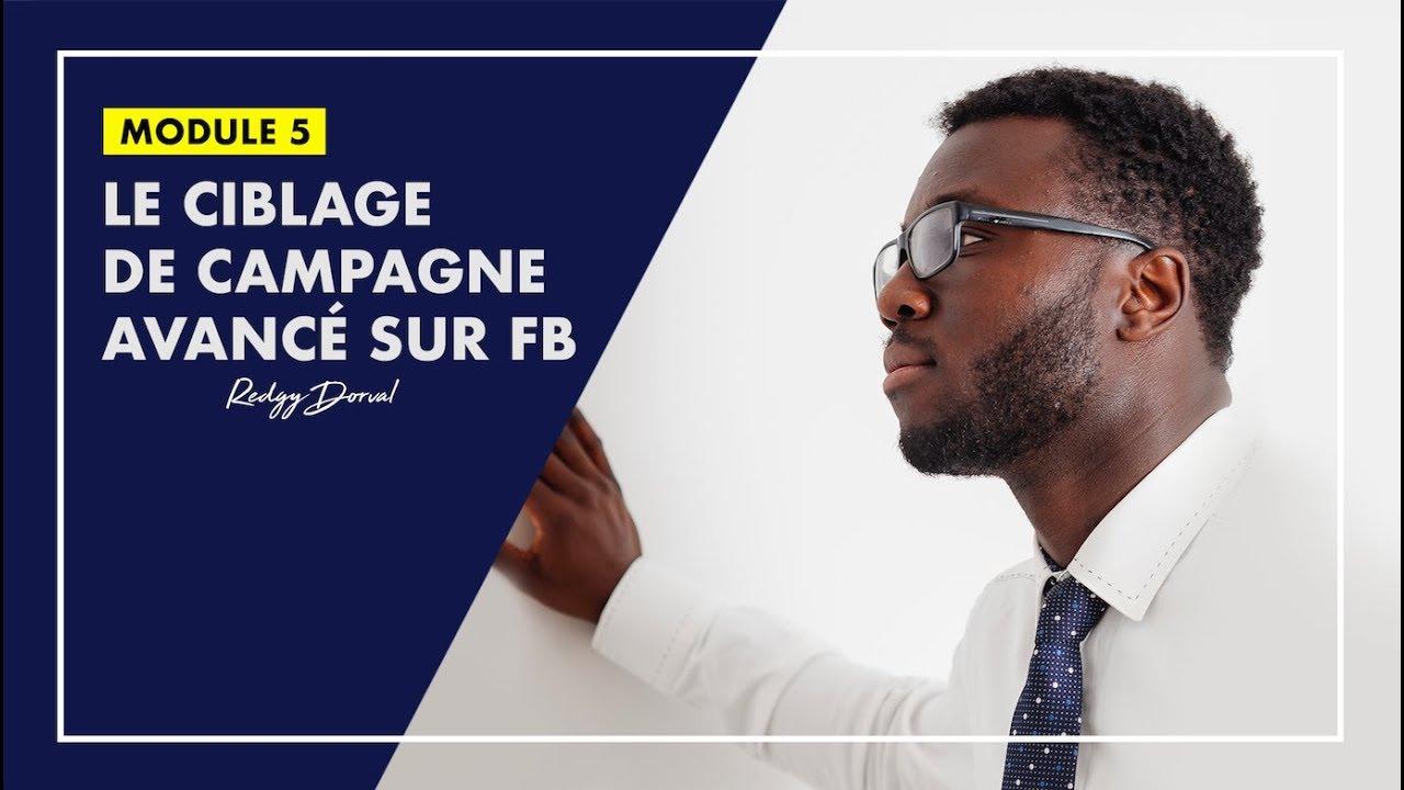 Ciblage de Campagne Avancé | MODULE 5
