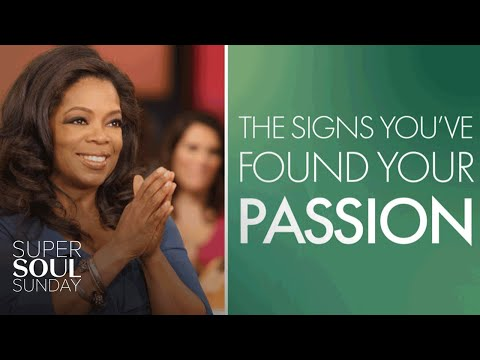 Oprah: The Signs You've Found Your Passion in Life | SuperSoul Sunday | OWN
