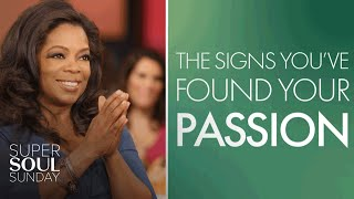 Oprah: The Signs You've Found Your Passion in Life   SuperSoul Sunday   OWN