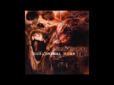 corporation 187 subliminal fear