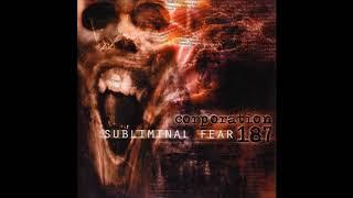 Corporation 187 - Subliminal Fear (2000) Full Album