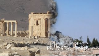 Temple of Baalshamin, Syria - #CultureUnderThreat Before and After
