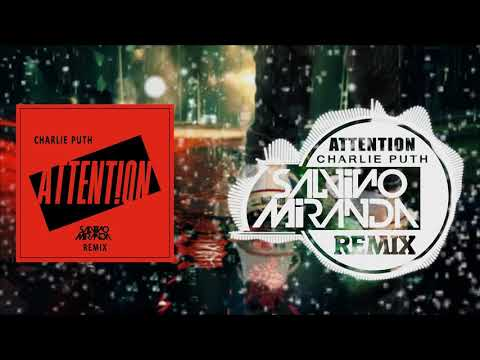 Charlie Puth - Attention (SaLvino Miranda Remix)
