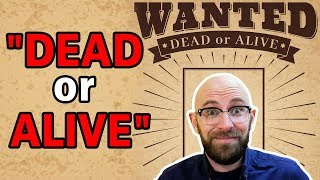 could-you-really-legally-kill-someone-with-a-wanted-dead-or-alive-bounty-on-their-head