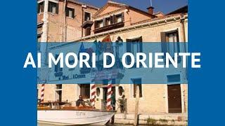 AI MORI D'ORIENTE 4* Italiya Venetsiya mulohaza – mehmonxona AI D MORI ORIENTE 4* Venetsiya video sharh