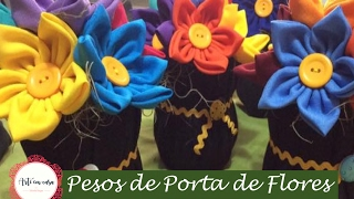Aprenda a fazer o Peso de Porta de Flores