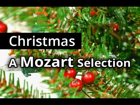 Christmas Day Mozart Special Classical Mozart Music Video Selection For Christmas Youtube