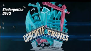 Concrete and Cranes - Kindergarten - DAY 3 || VBS 2020
