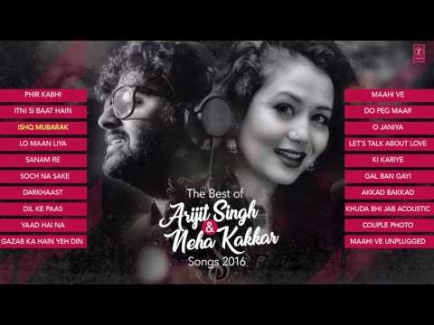 The Best Of Arijit SinghNeha Kakkar Songs 2016 2017