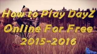 How To Play DayZ Standalone Online For Free 2016